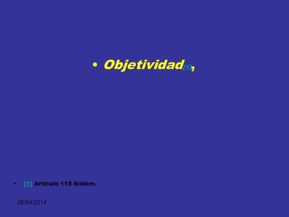 Objetividad[1], [1] Artículo 115 ibídem. 29/03/2017